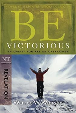 Be Victorious: In Christ You Are an Overcomer 9781434767820