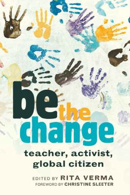 Be the Change: Teacher, Activist, Global Citizen 9781433107696