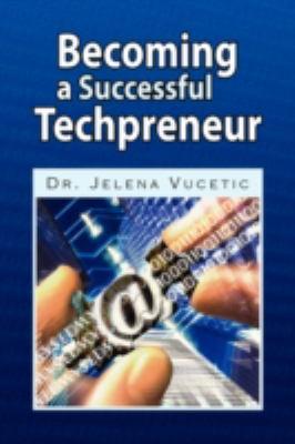 Becoming a Successful Techpreneur 9781436358330