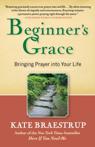 Beginner's Grace: Bringing Prayer Into Your Life 9781439184271