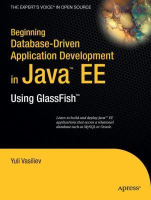 Beginning Database-Driven Application Development in Java EE: Using GlassFish 9781430209638