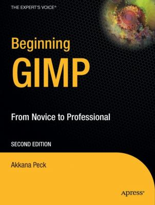 Beginning Gimp: From Novice to Professional 9781430210702