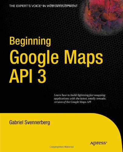Beginning Google Maps API 3 9781430228028