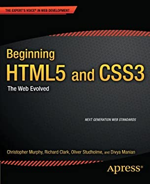 Beginning HTML5 and CSS3: The Web Evolved 9781430228745