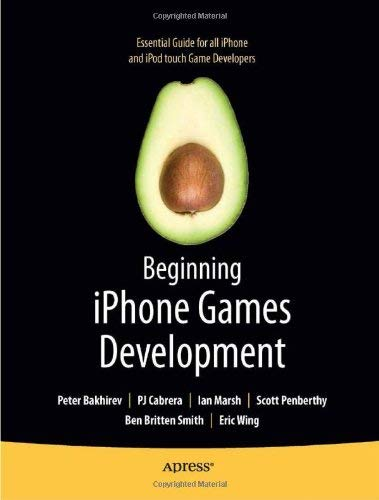 Beginning iPhone Games Development 9781430225997