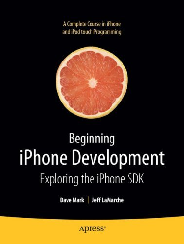 Beginning iPhone Development: Exploring the iPhone SDK 9781430216261