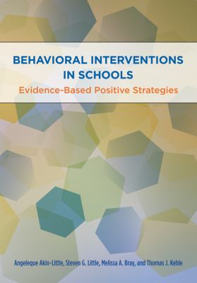 Behavioral Interventions in Schools: Evidence-Based Postive Strategies 9781433804601