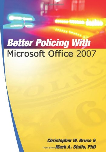 Better Policing with Microsoft Office 2007 9781439253281