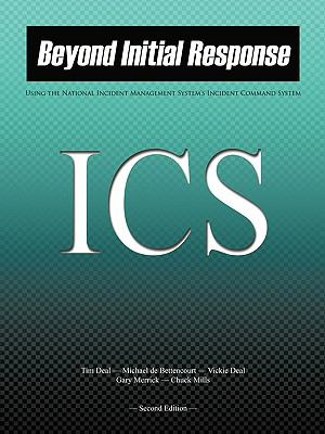 Beyond Initial Response--2nd Edition: Using the National Incident Management System Incident Command System 9781438988610