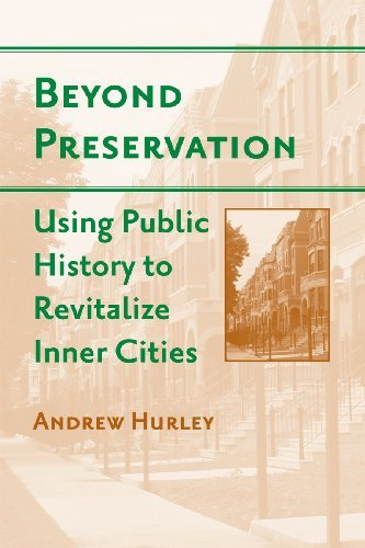 Beyond Preservation: Using Public History to Revitalize Inner Cities 9781439902295