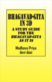 Bhagavad-Gita in 3D: A Study Guide for the Bhagavad-Gita as
