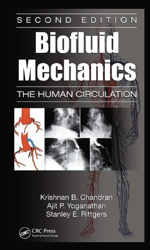 Biofluid Mechanics: The Human Circulation 9781439845165