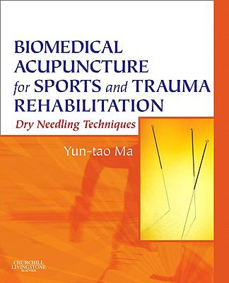 Biomedical Acupuncture for Sports and Trauma Rehabilitation: Dry Needling Techniques 9781437709278