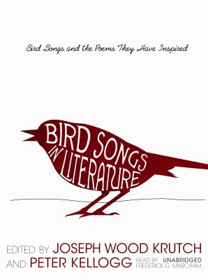 Bird Songs in Literature: Bird Songs and the Poems They Have Inspired 9781433233852