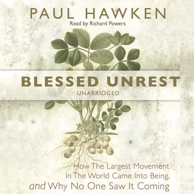 Blessed Unrest: How the Largest Movement in the World Came Into Being and Why No One Saw It Coming 9781433203244