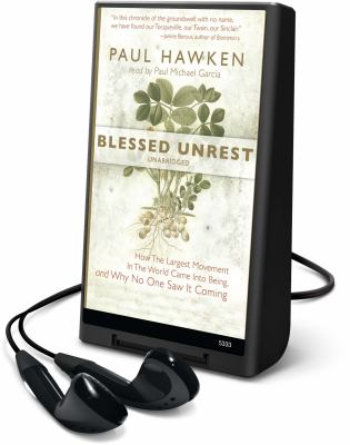 Blessed Unrest: How the Largest Movement in the World Came Into Being and Why No One Saw It Coming [With Earbuds]