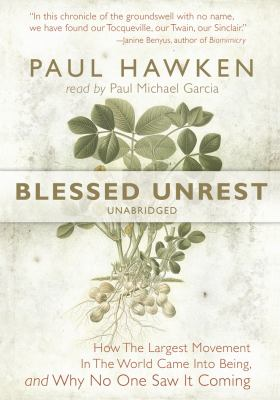 Blessed Unrest: How the Largest Movement in the World Came Into Being, and Why No One Saw It Coming 9781433203206