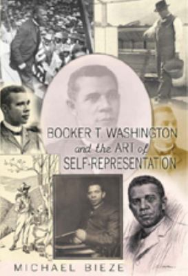 Booker T. Washington and the Art of Self-Representation 9781433100109