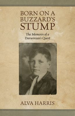 Born on a Buzzard's Stump: The Memoirs of a Darwinian Quest 9781432762087