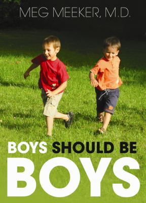 Boys Should Be Boys: Seven Secrets to Raising Healthy Sons 9781433213991
