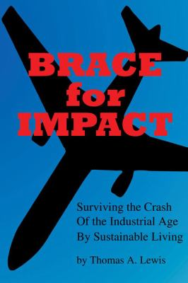 Brace for Impact: Surviving the Crash of the Industrial Age by Sustainable Living 9781432747329