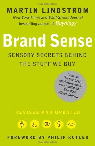 Brand Sense: Sensory Secrets Behind the Stuff We Buy 9781439172018