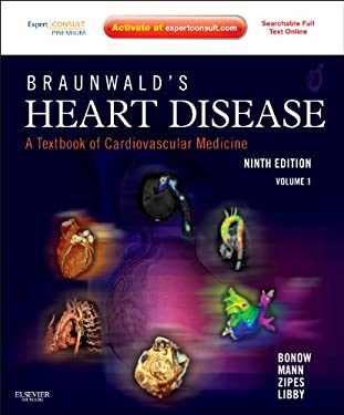 Braunwald's Heart Disease: A Textbook of Cardiovascular Medicine, 2-Volume Set: Expert Consult Premium Edition - Enhanced Online Features and Print 9781437727081