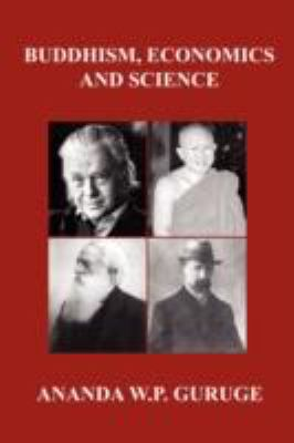 Buddhism, Economics and Science: Further Studies in Socially Engaged Humanistic Buddhism 9781434332240