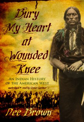 Bury My Heart at Wounded Knee: An Indian History of the American West 9781433293436