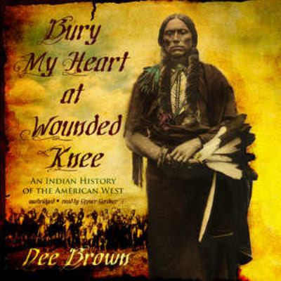 Bury My Heart at Wounded Knee: An Indian History of the American West 9781433293443