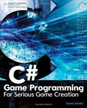 C# Game Programming: For Serious Game Creation [With CDROM]