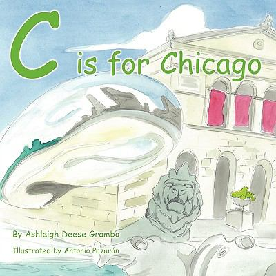 C Is for Chicago 9781438940953