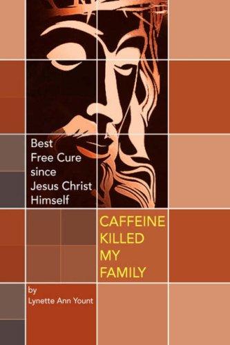 Caffeine Killed My Family 9781436338998