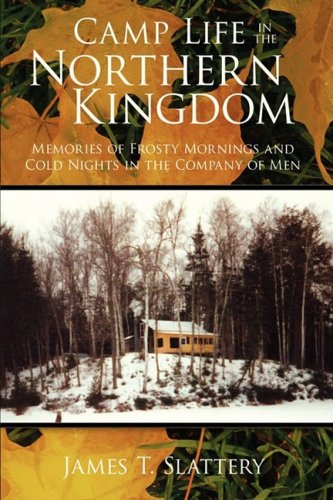 Camp Life in the Northern Kingdom: Memories of Frosty Mornings and Cold Nights in the Company of Men