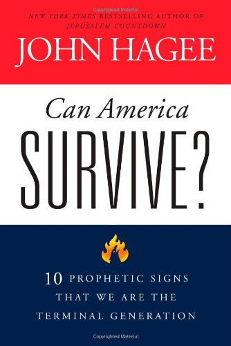 Can America Survive?: 10 Prophetic Signs That We Are the Terminal Generation 9781439189856