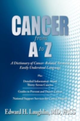 Cancer from A to Z: A Dictionary of Cancer-Related Terms 9781434354655