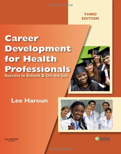 Career Development for Health Professionals: Success in School & on the Job 9781437706734