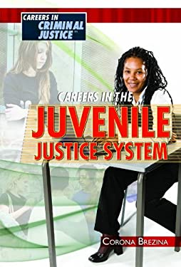 Careers in the Juvenile Justice System 9781435852679