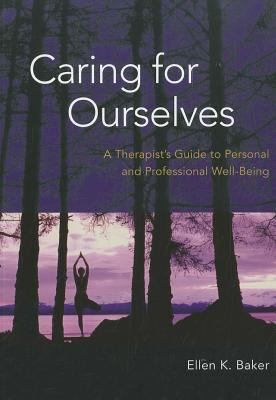 Caring for Ourselves: A Therapist's Guide to Personal and Professional Well-Being 9781433811470