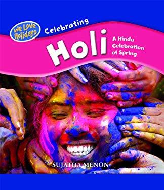 Celebrating Holi: A Hindu Celebration of Spring 9781435828438