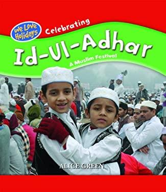 Celebrating Id-UL Adhar: A Muslim Festival 9781435828452