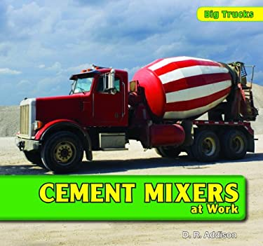 Cement Mixers at Work 9781435827011