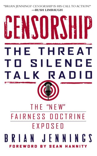 Censorship: The Threat to Silence Talk Radio 9781439172896