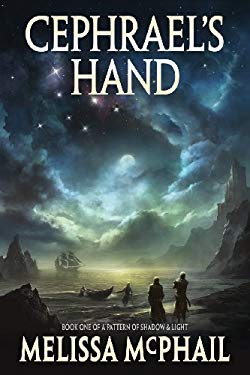 Cephrael's Hand: A Pattern of Shadow & Light Book One 9781432759674