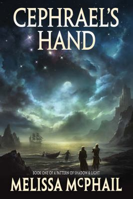 Cephrael's Hand: A Pattern of Shadow & Light Book One 9781432759698
