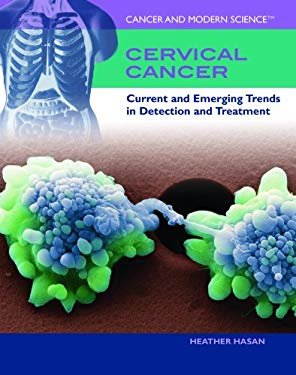 Cervical Cancer: Current and Emerging Trends in Detection and Treatment 9781435850071