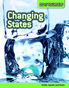 Changing States: Solids, Liquids, and Gases 9781432923129