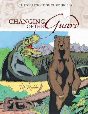 Changing of the Guard: The Yellowstone Chronicles 9781432750084