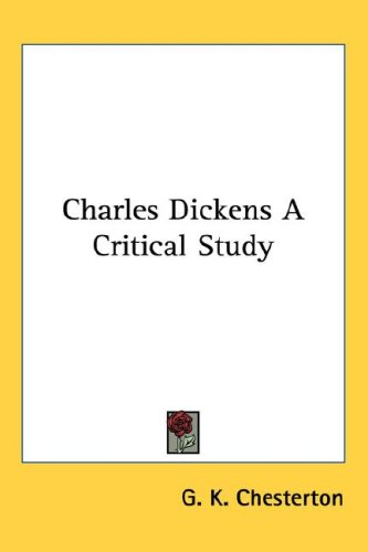 Charles Dickens a Critical Study