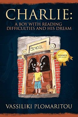 Charlie - A Boy with Reading Difficulties and His Dream 9781432723361